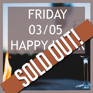 Club Exclusive Happy Hour March 5-SOLD OUT